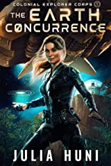 The Earth Concurrence (Colonial Explorer Corps Book 1) Kindle Edition