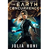 The Earth Concurrence (Colonial Explorer Corps Book 1)
