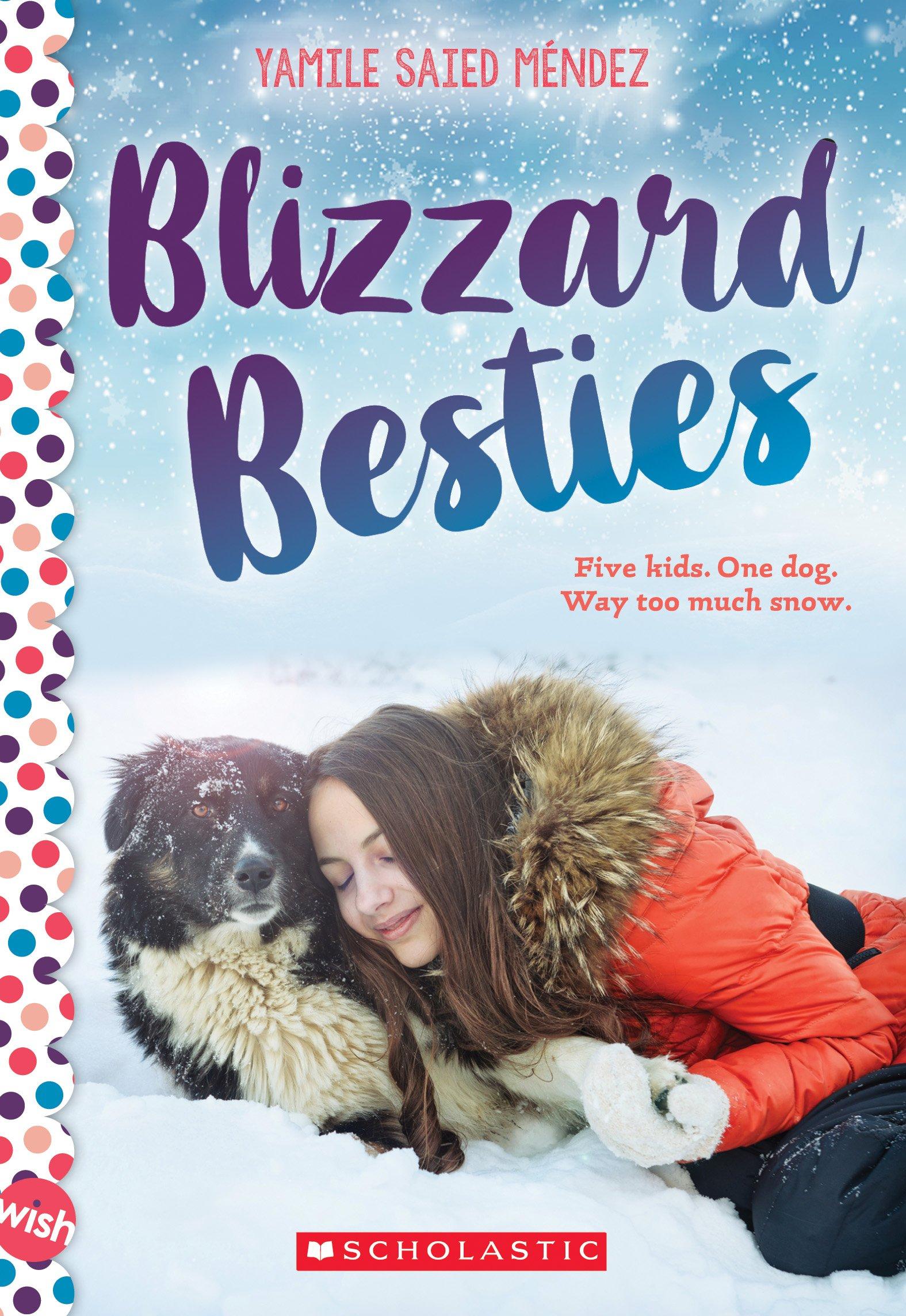 Blizzard Besties A Wish Novel Mendez Yamile Saied 9781338316391 Amazon Com Books