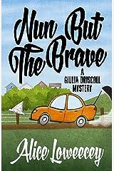 Nun But The Brave (A Giulia Driscoll Mystery Book 3) Kindle Edition