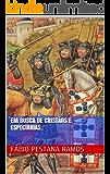 Em busca de cristãos e especiarias. (O apogeu e declínio do ciclo das especiarias: 1500-1700.)