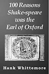 100 Reasons Shake-speare was the Earl of Oxford Kindle Edition