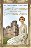 Lady Catherine and the Real Downton Abbey (English Edition)