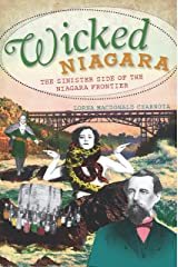 Wicked Niagara: The Sinister Side of the Niagara Frontier Kindle Edition
