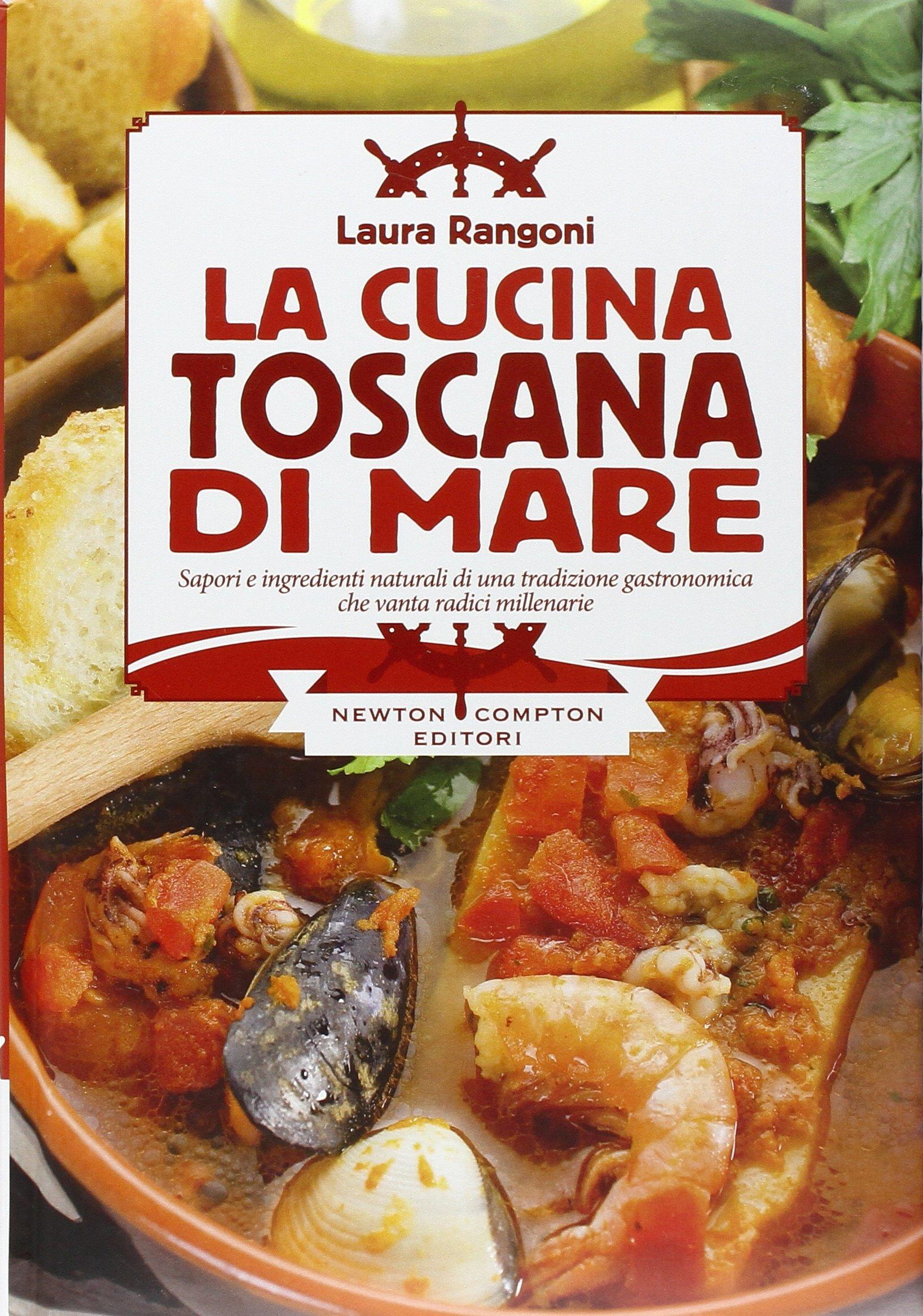 Amazon.it: La cucina toscana di mare - Laura Rangoni - Libri