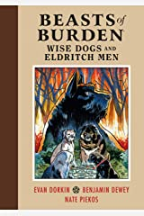 Beasts of Burden: Wise Dogs and Eldritch Men Hardcover