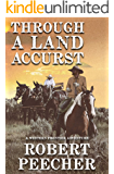 Through A Land Accurst: A Western Frontier Adventure