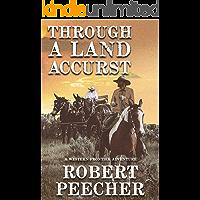 Through A Land Accurst: A Western Frontier Adventure