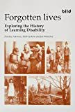 Forgotten Lives: Exploring the History of Learning Disability