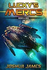 Rebellion: Lucky's Mercs | Book 2 Kindle Edition