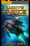 Lucky's Mercs: Rebellion: Book 2