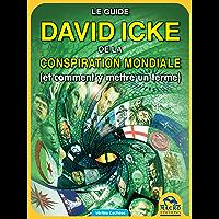 Le guide de David Icke sur la conspiration mondiale: (et comment y mettre un terme) (Vérités cachées)