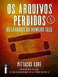 Os Arquivos Perdidos 1: Os legados da Número Seis (Os Legados de Lorien)