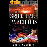 The Spiritual Warriors (Warriors of the Way Book 1)