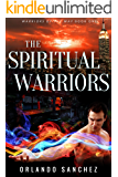 The Spiritual Warriors (Warriors of the Way Book 1)