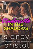 Cinderella in the Shadows: A Modern Fairy Tale (Twisted Royals Book 4)