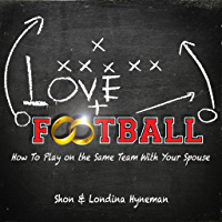 Love And Football: How to play on the same team with your spouse (English Edition)