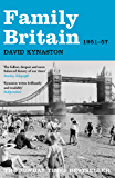 Family Britain, 1951-1957 (Tales of a New Jerusalem Book 2)