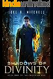 Shadows of Divinity: A Paranormal Sci-fi Adventure (The Enochian War Book 1)
