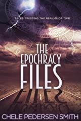 The Epochracy Files: Tales Twisting the Realms of Time Kindle Edition