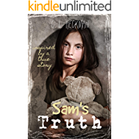 Sam's Truth: A sequel to Charlie's Secret: Inspired by a true story (Samantha Mallon Book 2)