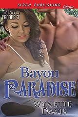 Bayou Paradise [The Conjure Bones 3] (Siren Publishing Classic) Kindle Edition