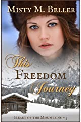 This Freedom Journey (Heart of the Mountains Book 3) Kindle Edition