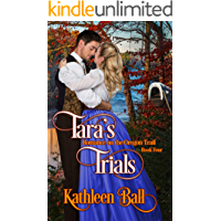 Tara's  Trials (Romance on the Oregon Trail Book 4)