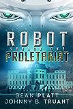 Robot Proletariat: Season One