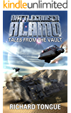 Battlecruiser Alamo: Tales from the Vault
