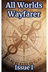 All Worlds Wayfarer: Issue 1: A Speculative Fiction Literary Magazine Kindle Edition