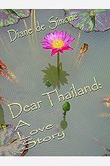Dear Thailand: A Love Story Kindle Edition