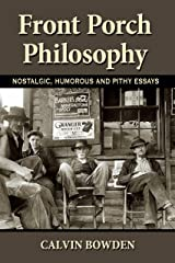 Front Porch Philosophy: Nostalgic, Humorous and Pithy Essays Kindle Edition