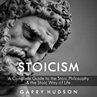 Stoicism: 3 in 1: A Complete Guide to the Stoic Philosophy and the Stoic Way of Life