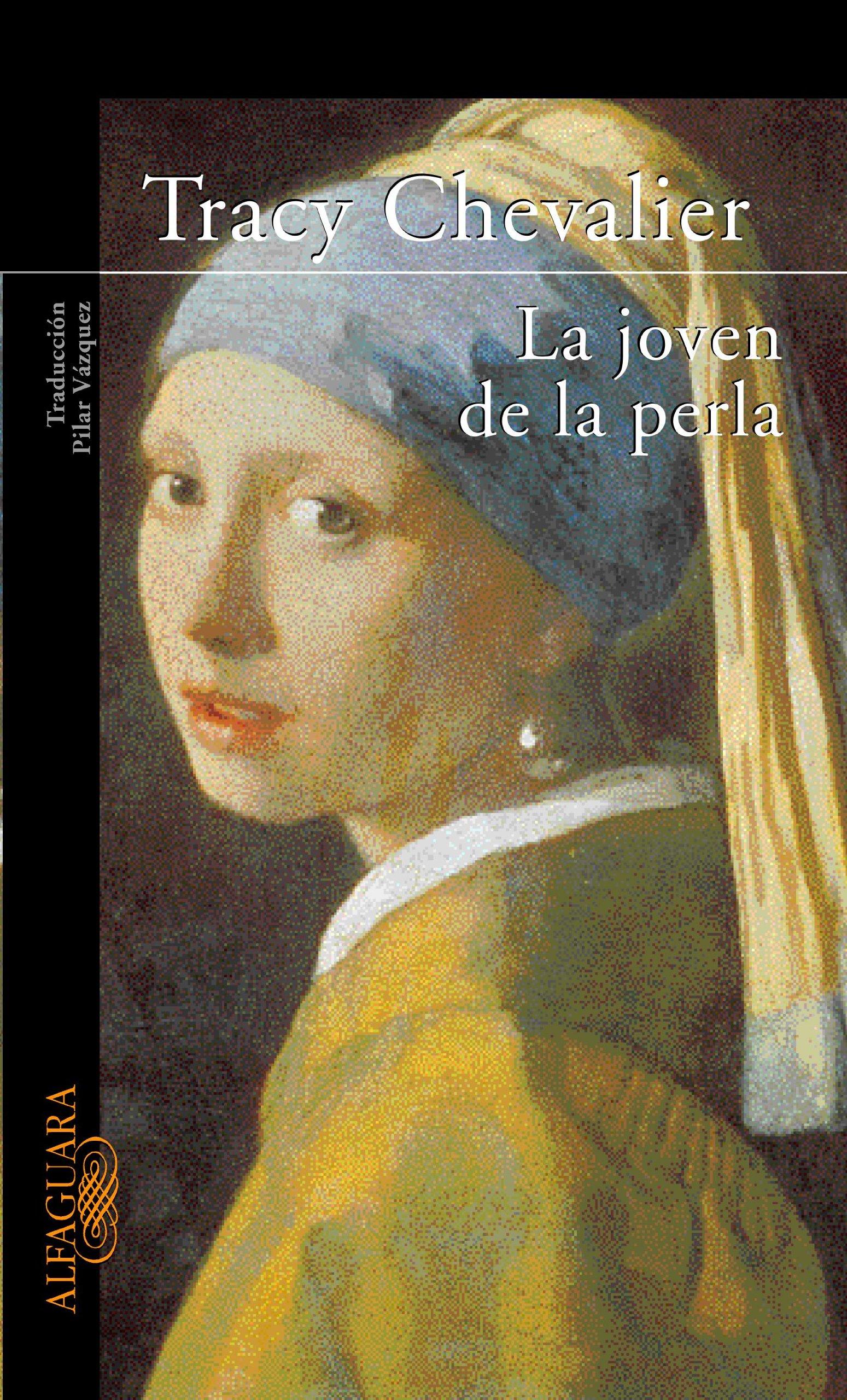 Dislocación Facultad Consejo  Amazon.com: La joven de la perla (Fuera de colección) (Spanish Edition)  (9788420442365): Chevalier, Tracy, Vázquez, Pilar: Books
