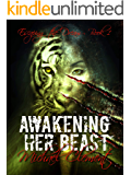 Awakening Her Beast: Reverse Harem Tiger Shifter Polyamorous Romance with strong female lead (Escaping the Dream Book 1)