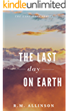 The Last Day on Earth (The Last Days)