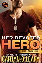 Her Devoted HERO: Navy SEAL Team (Black Dawn Book 2) Kindle Edition