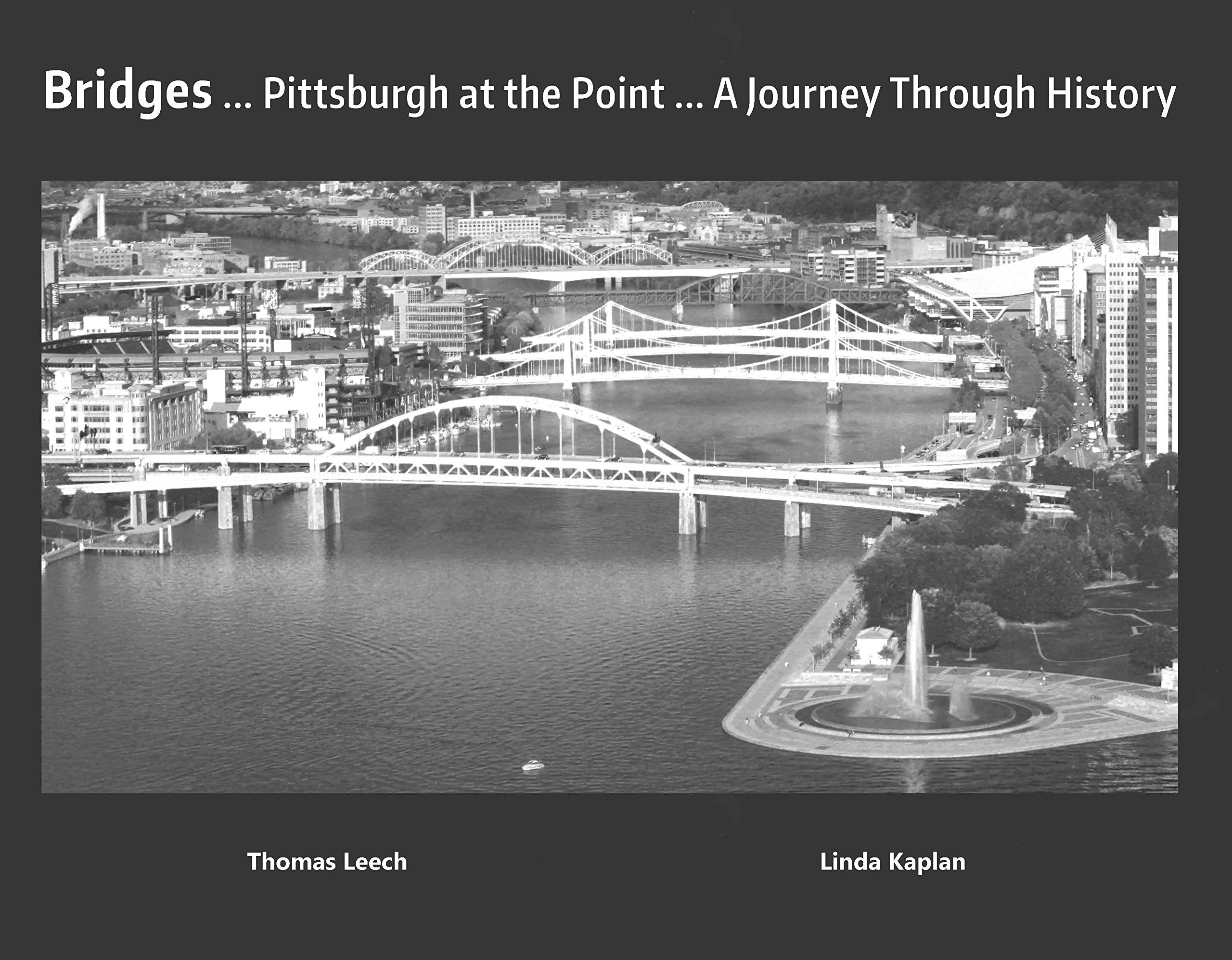 Bridges Pittsburgh at the Point a Journey Through History
