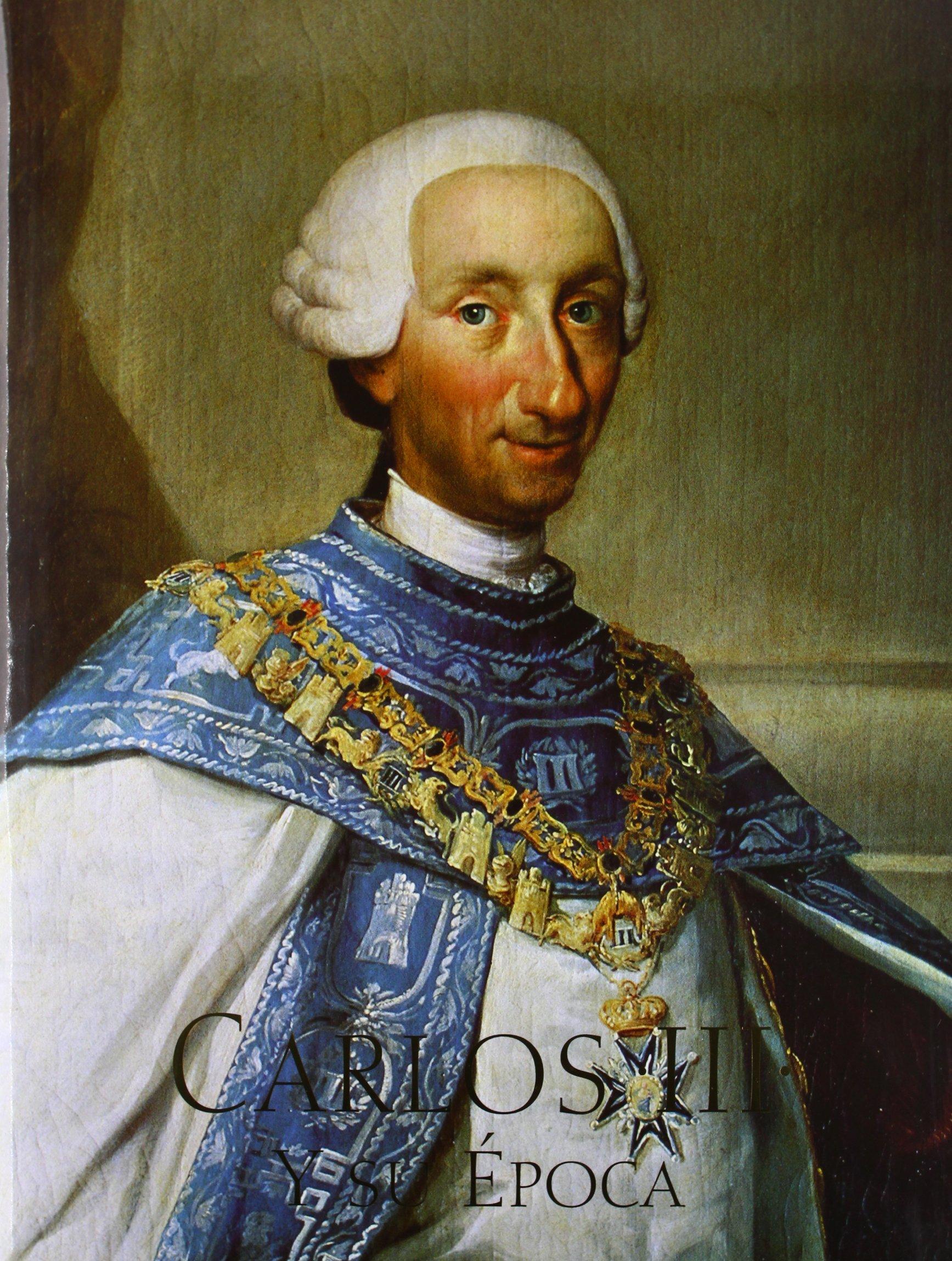 Carlos III Y Su Época - Volumen 1: La Monarquia Ilustrada ARTE: Amazon.es: Vv.Aa.: Libros
