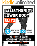 Calisthenics: Lower Body BLITZ: 35 Bodyweight Exercises | The #1 Legs & Glutes Bodyweight Training Guide