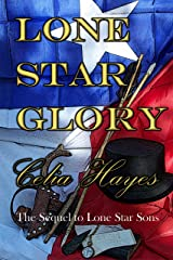Lone Star Glory: Continuing the Entertaining and Mostly If Not Always True Adventures of Texas Ranger Jim Reade and his Blood Brother Delaware Scout Toby ... Republic of Texas (Lone Star Sons Book 2) Kindle Edition