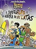 Superlópez. El Supergurpo y la Guerra de las Latas (Magos del Humor 163)