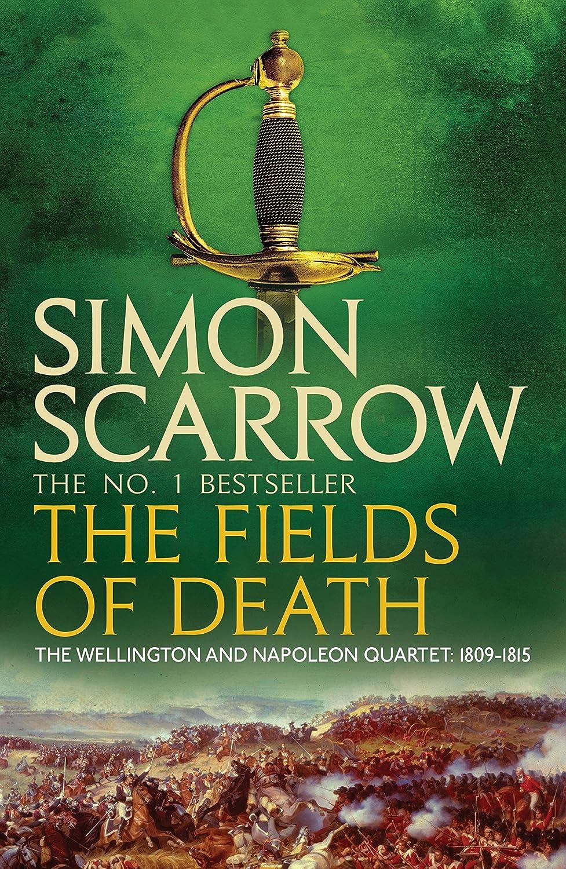 The Fields of Death (Wellington and Napoleon 4): (Revolution 4 ...