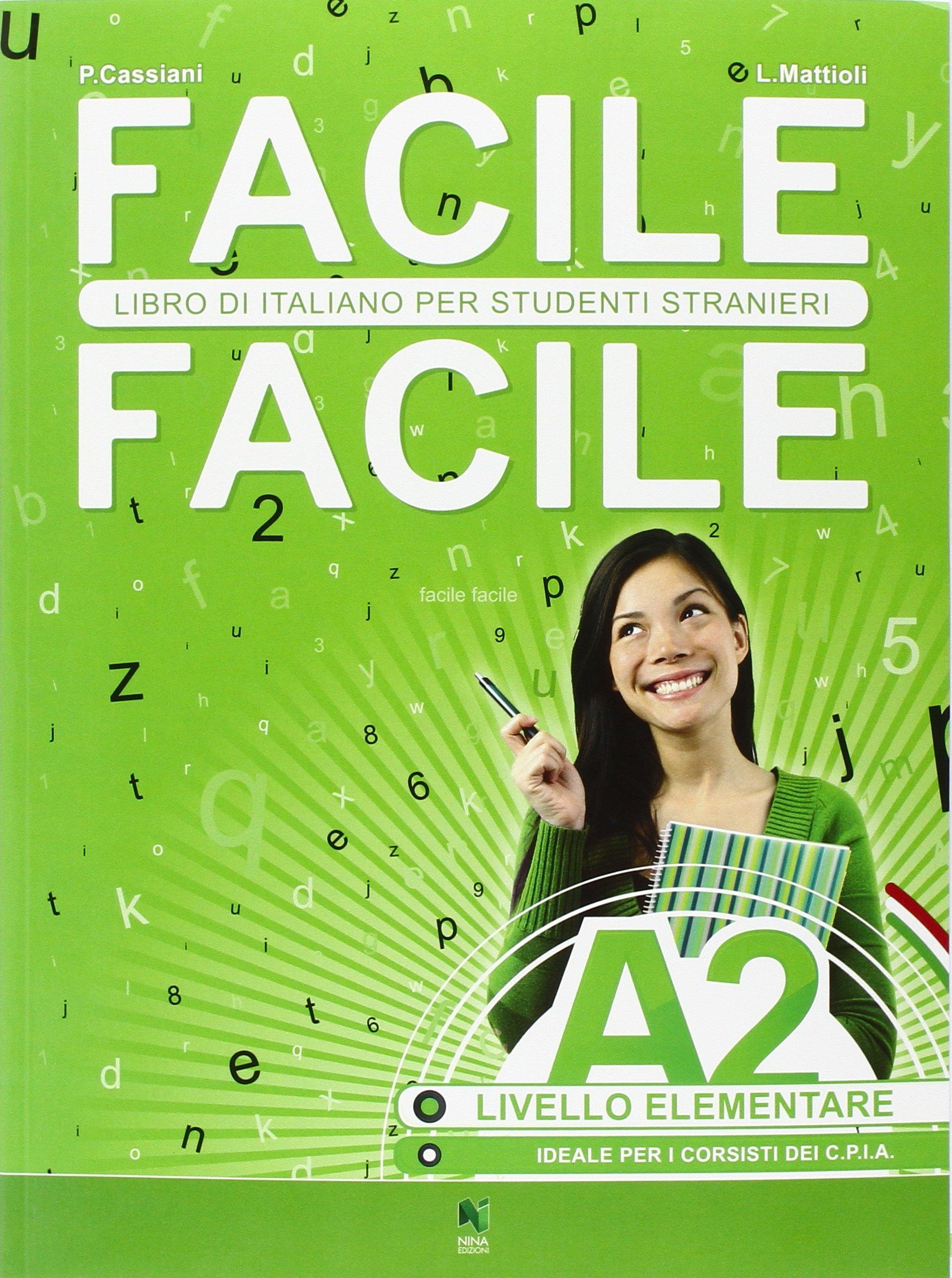 Facile facile. Italiano per studenti stranieri. A2 livello elementare Copertina flessibile – 14 gen 2016 Paolo Cassiani Laura Mattioli Nina 8896568323