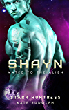 Shayn (Mated to the Alien Book 7)