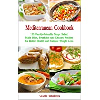 Mediterranean Cookbook: 120 Family-Friendly Soup, Salad, Main Dish, Breakfast and...