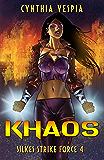 Khaos: A Superhero Novel (Silke's Strike Force Book 4)