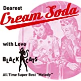 "~ Dearest Cream Soda with love BLACK CATS ~ All Time Super Best""Melody"""