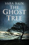 The Ghost Tree: Terrifying thrills in this gripping ghost story (Libby Butler Series)